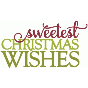sweetest christmas wishes - layered phrase