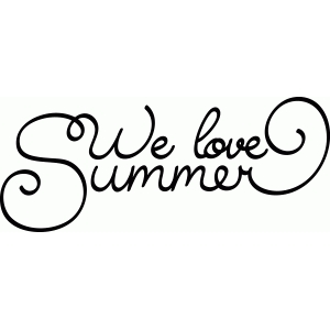 we love summer