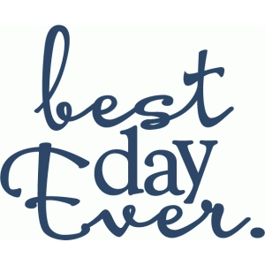 best day ever - phrase
