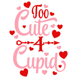 too cute for cupid