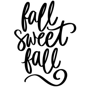 fall sweet fall, autumn phrase