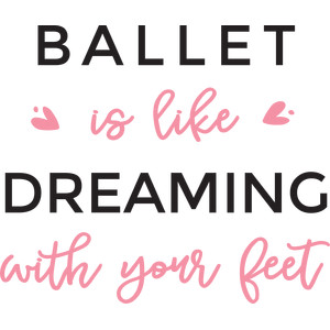 ballet is like dreaming