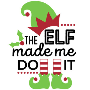 the elf made me do it phrase