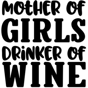 mother of girls, drinker of wine