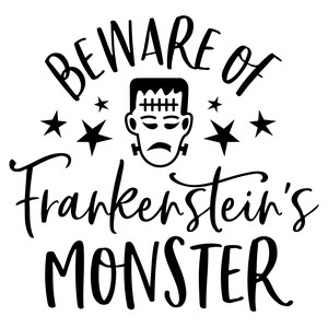 beware of frankenstein's monster