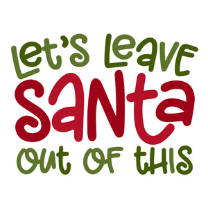 let's leave santa out of this