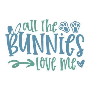 all the bunnies love me
