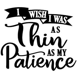 wish as this as my patience