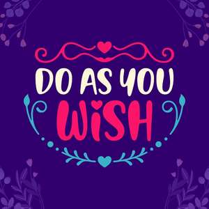 do as you wish