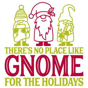 there is gnome place like home for the holidays