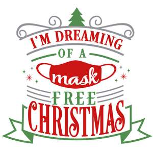 dreaming of a mask free christmas