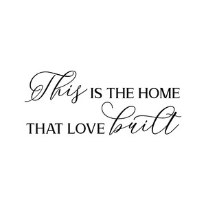 this is the home that love built