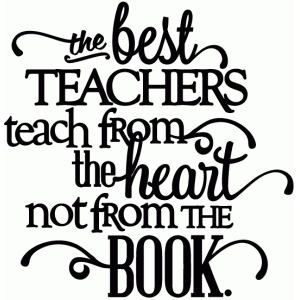 best teachers teach from the heart - vinyl phrase