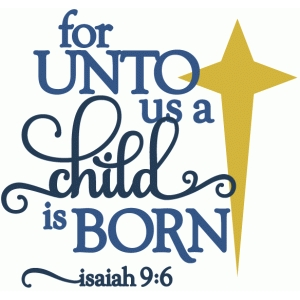 for unto us a child is born - phrase