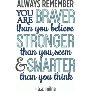 you are braver than you believe phrase