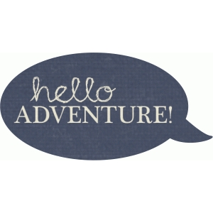 hello adventure speech bubble