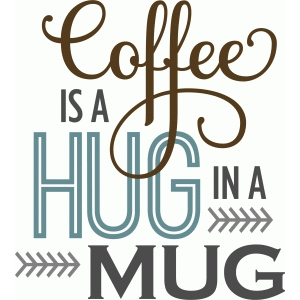 coffee hug in a mug phrase