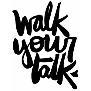 walk your talk