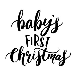 babys first christmas phrase - Babys First Christmas