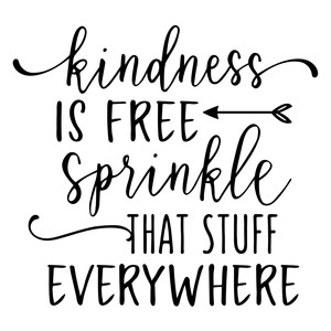 kindness is free phrase