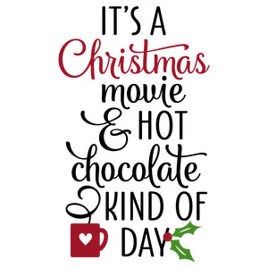 it's a christmas movie and hot chocolate phrase