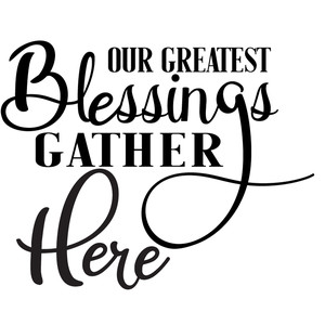 greatest blessing gather here