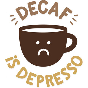 decaf is depresso