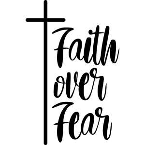 faith over fear cross