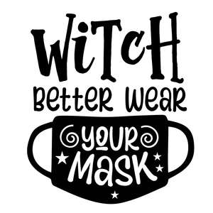 witch better wear your mask