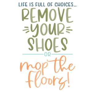 remove shoes or mop floors