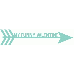 my funny valentine word arrow