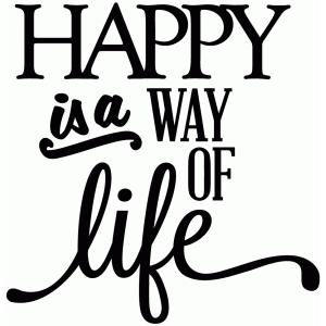 happy is a way of life - vinyl phrase