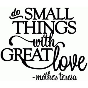do small things with great love - vinyl phrase