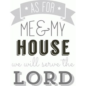 'as for me and my house' phrase