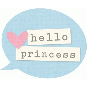hello princess speech bubble