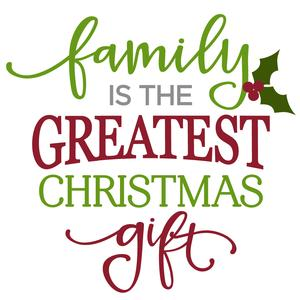 family is the greatest christmas gift phrase