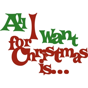 all i want for christmas phrase