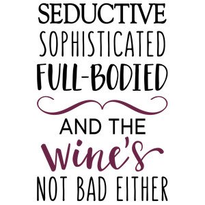 seductive sophisticated wine