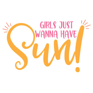 girls just wanna have sun!