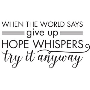 when the world says give up quote