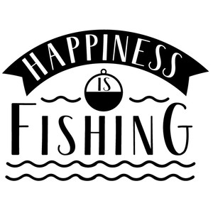 happiness is fishing