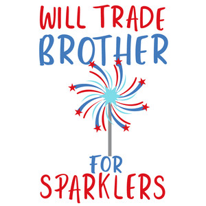 trade brother for sparklers