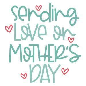 sending love on mother's day