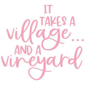 it takes a village ... and a vineyard