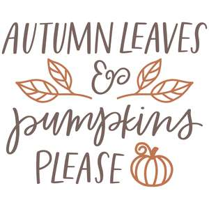 autumn leaves & pumpkins please