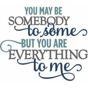 you are everything to me - layered phrase