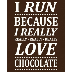 really love chocolate - run