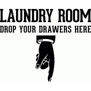laundry room drop your drawers