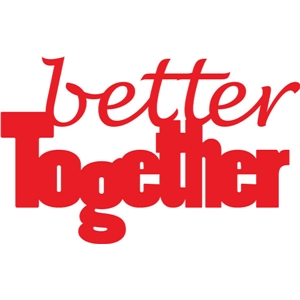 better together phrase