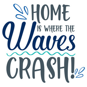 home is where the waves crash!